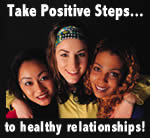 Take Positive Steps to Healthy Relationships!